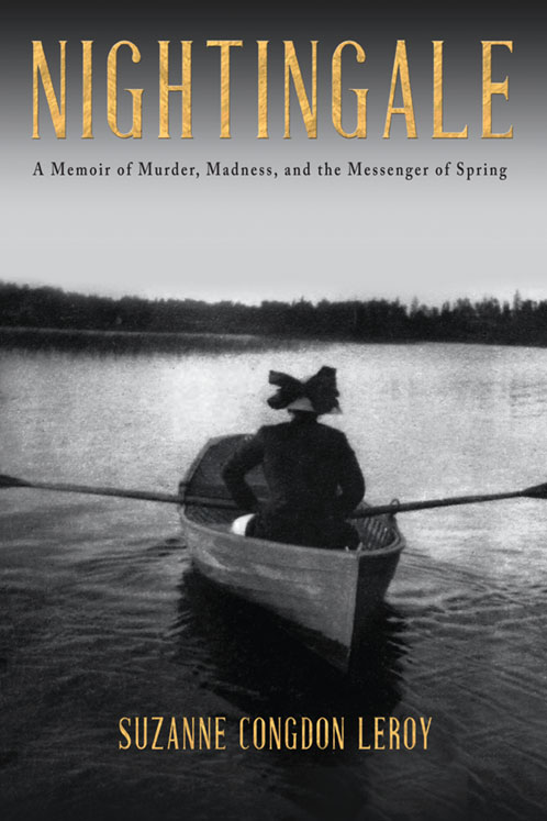 Nightingale: A Memoir of Murder, Madness, and the Messenger of Spring